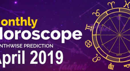 मासिक राशिफल अप्रैल 2019 – Monthly Horoscope In Hindi | Sitare Hamare